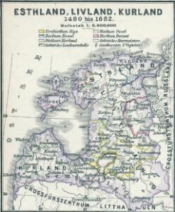 Esthland, Livland, Kurland 1480 bis 1682