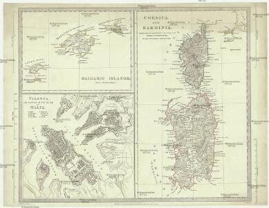 Balearic islands ; Corsica, and Sardinia ; Valetta, the capital of Malta