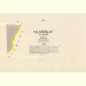 Slawikau (Slawikow) - c7026-1-003 - Kaiserpflichtexemplar der Landkarten des stabilen Katasters