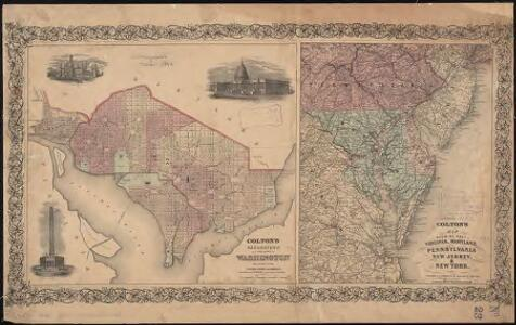 Colton's Georgetown and the city of Washington : the capital of the United States of America ; Colton's map showing part of Virginia, Maryland, Pennsylvania, New Jersey & New York