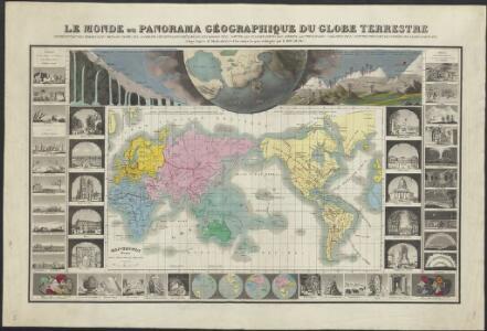 Le monde ou panorama géographique du globe terrestre, représentant les terres et les mers du globe, ses accidents physiques, les phénomènes, les règnes de la nature [...]