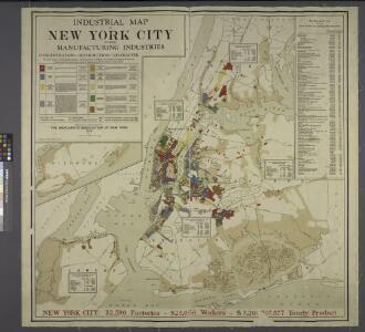 Industrial map of New York City : showing manufacturing industries, concentration, distribution, character / prepared by the Industrial Bureau of the Merchants' Association of New York.