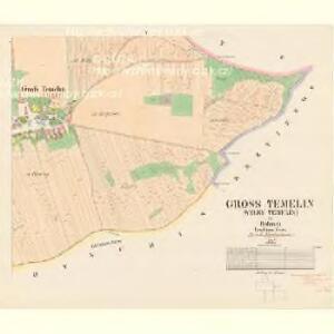 Gross Temelin (Welky Temelin) - c7855-1-004 - Kaiserpflichtexemplar der Landkarten des stabilen Katasters