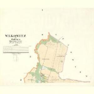 Wlkowitz - c8708-1-001 - Kaiserpflichtexemplar der Landkarten des stabilen Katasters