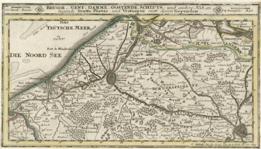 Brugge, Gent, Damme, Oostende, Schluys und andere Nah an liegende Staette Plaetze und Vestungen mitt deren Gegenden