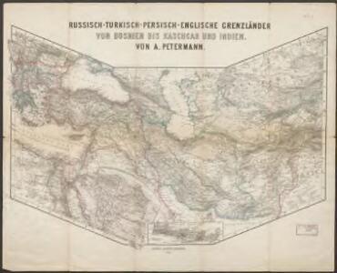 Russisch-Turkisch [sic!]-Persisch-Englische Grenzländer von Bosnien bis Kaschgar und Indien