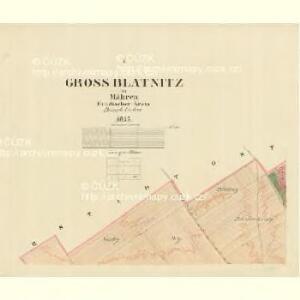 Gross Blatnitz - m0108-1-001 - Kaiserpflichtexemplar der Landkarten des stabilen Katasters