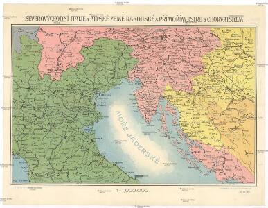 Severovýchodní Italie a alpské země rakouské s Přímořím, Istrii [sic] a Chorvatskem