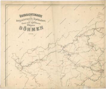 Übersichtskarte der Aerarialstrassen, Eisenbahnen, dann der floss... in Böhmen