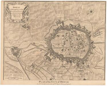 Doway a strong city in the earldom of Flanders in the Low countries : subject fo the french : plan of the city of Doway / J. Basire sculp