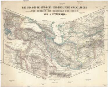 Russisch-turkisch-persisch-englische Grenzländer von Bosnien bis Kaschgar und Indien