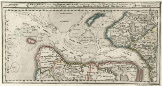 Gluckstatt mitt dero Gegend Westwerth und von daar die Elbe vollend hinnab zufahren bis in die Westsee, sampt dem Hamburgischen Ampt Ritzbuttel.